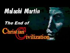 Malachi Martin talks about the end of Christian Civilization in Roman Church, Church News, Agent Of Change, New World Order, Civilization, Wake Up, Catholic, Temple, Pastor