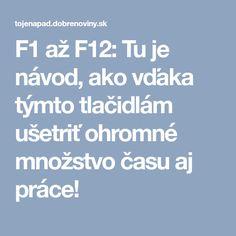 F1 až F12: Tu je návod, ako vďaka týmto tlačidlám ušetriť ohromné množstvo času aj práce! Internet