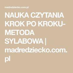NAUKA CZYTANIA KROK PO KROKU- METODA SYLABOWA | madredziecko.com.pl Psychology, Kindergarten, Education, Children, Quotes, Homeschooling, Speech Language Therapy, Therapy, Literatura