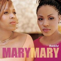 mary mary / thankful
