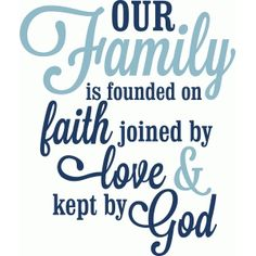 Silhouette Design Store - View Design our love is founded on faith love god halloween nails, bulldozer halloween costume, arthur halloween costume Home Quotes And Sayings, Mom Quotes, Sign Quotes, Family Quotes, Bible Quotes, Words Quotes, Quotes To Live By, Family Reunion Quotes, Sassy Quotes
