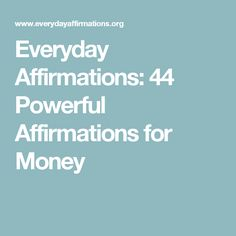 Everyday Affirmations: 44 Powerful Affirmations for Money