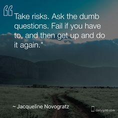 Take risks! #dailyqotd #qotd