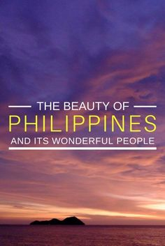 The Beauty of the Philippines and Its Wonderful People.  Click here to read more!   #Philippines