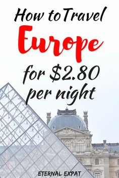 How to travel Europe on the cheap (and still avoid hostels!)