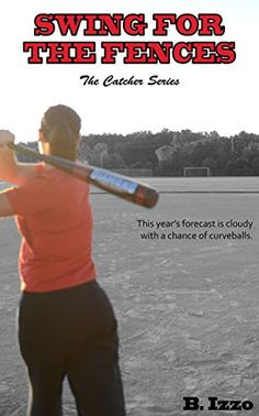 Swing For the Fences (The Catcher Series Book 2) by [Izzo, Bri]