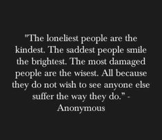 Anonymous is a very wise man