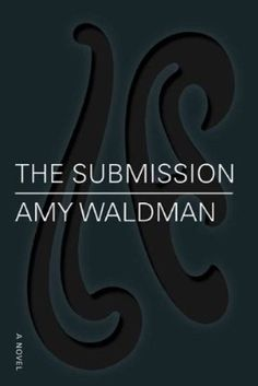 The Submission by Amy Waldman. Loved this one, too!