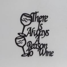 There is always a reason to wine by LeatonMetalDesigns on Etsy