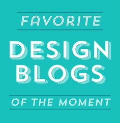 My Favorite Design Blogs of the Moment | Ciera Design | Brand Identity + Graphic Design