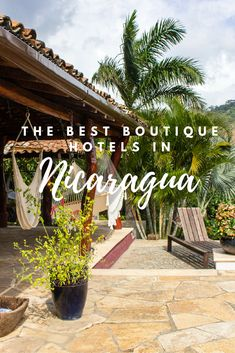 Browse the best boutique hotels of Nicaragua and find your favorites!