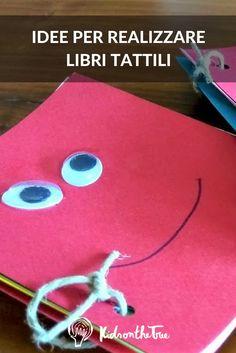 Suggerimenti e idee per realizzare dei libri tattili. Sensory Activities, Book Activities, Baby Games, Games For Kids, Preschool Curriculum, Kindergarten, Social Service Jobs, Old Book Pages, I Love Mom