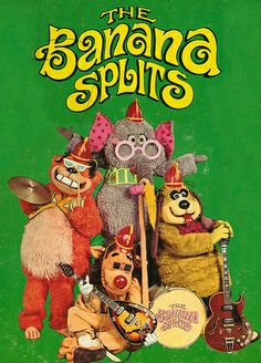 The Banana Splits, I used to love this programme on a Saturday morning