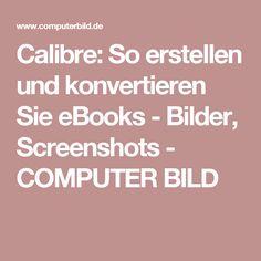 Calibre: So erstellen und konvertieren Sie eBooks - Bilder, Screenshots - COMPUTER BILD