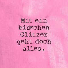 Glitzer Glitzer The post Glitzer appeared first on Charlotte Thompson. Take A Smile, Just Smile, Faith Quotes, Words Quotes, Sayings, Thanks Words, Different Quotes, Love Live, True Words