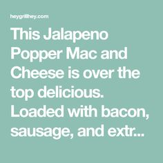 This Jalapeno Popper Mac and Cheese is over the top delicious. Loaded with bacon, sausage, and extra cheese before getting a tender kiss of hardwood smoke. Smoked Mac And Cheese, Bacon Sausage, Jalapeno Poppers, Hardwood, Kiss, Top, Hardwood Floor, Kisses, Shirts