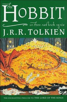The Hobbit, Or There and Back Again By: J.R.R. Tolkien