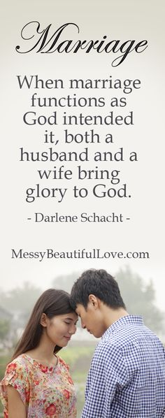 When Marriage functions as God intended, both a husband and wife bring glory to God.