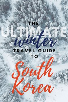 Awesome Winter things to do in South Korea Travel Guide This guide will help expats and travelers who are looking for winter things to do in South Korea, with a mix of the best indoor and outdoor activities. Travel Advice, Travel Guides, Travel Tips, Fun Travel, Travel Packing, South Korea Travel, Asia Travel, Korea Winter, Things To Do