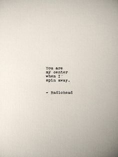 Soulmate and Love Quotes : QUOTATION – Image : Quotes Of the day – Description Soulmate Quotes : Radiohead Handtyped Quote Life Quotes Love, Romantic Love Quotes, Mood Quotes, Quotes To Live By, Take My Hand Quotes, Love Quotes For Him Deep, Unique Love Quotes, Small Quotes, You Are Quotes