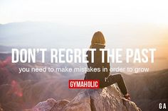 Don't Regret The Past