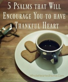 Are you running ragged, stressed and discouraged? Here are 5-psalms-that-will-encourage-you-to-have-a-thankful-heart