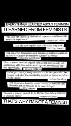 Dude I'm a feminist and I can't tell you this is NOT feminism, it's whatever you want to call it but NOT feminism.