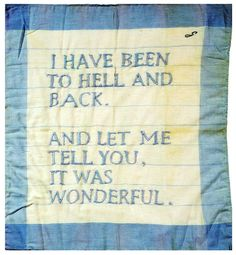 Louise Bourgeois I've been to hell and back and let me   tell you it was wonderful