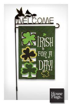 Decorative Garden Flag.  Everyone's Irish on St. Patrick's Day! Irish For A Day
