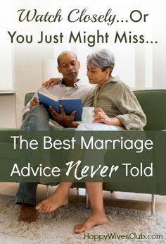 There are times when the best marriage advice is spoken and it all makes sense. Then there are times when the best advice is no advice at all.