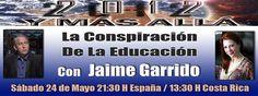 La Conspiracion De La Educacion Con Jaime Garrido En 2012 Y Más Allá2012 Y MAS ALLA