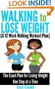 #8: Walking to Lose Weight [A 12 Week Walking Workout Plan] - The Exact Plan for Losing Weight One Step at a Time -  http://frugalreads.com/8-walking-to-lose-weight-a-12-week-walking-workout-plan-the-exact-plan-for-losing-weight-one-step-at-a-time/ -
