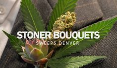 """Like to smoke weed? Need someone to make the bouquets for your wedding (Or """"weed-ing"""" if you want to get silly with it)? Stonerdays has the place ..."""