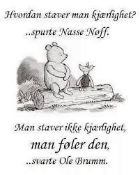 Bilderesultater for ole brumm sitat Cool Words, Wise Words, Danish Language, Kids And Parenting, Winnie The Pooh, Inspirational Quotes, Positivity, Humor, Feelings