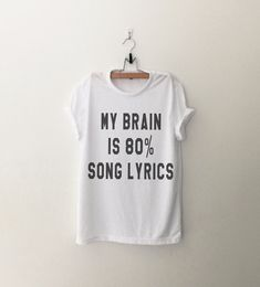 823048ce My brain is 80% song lyrics Tumblr Shirts Quote T Shirt Funny T-Shirt  Graphic Tee Womens TShirt music lover gift for her