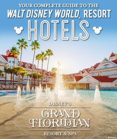 Complete Guide to the Walt Disney World Resort hotels: Disney's Grand Floridian Resort & Spa