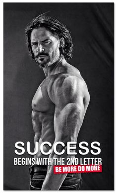 SUCCESS begins with the 2nd letter. #BeMoreDoMore #joemanganiello