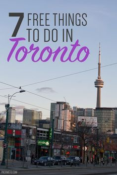 Free things to do in Toronto, the largest city in Canada.