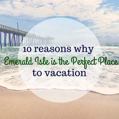 10-reasons-why-emerald-isle-is-the-perfect-place-to-vacation