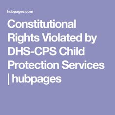 Constitutional Rights Violated by DHS-CPS Child Protection Services Custody Rights, Parental Rights, Constitutional Rights, Narcissist Memes, Narcissist Father, Parenting Quotes, Kids And Parenting, Parenting Hacks, Letter To Judge