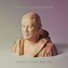 Fritz Kalkbrenner / Ways Over Water | subculture Freiburg