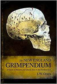 The New England Grimpendium also by J.W. Ocker. This guy has his pulse, rather lack of pulse, on the darkside of travel