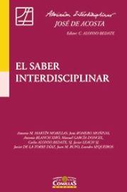 El saber interdisciplinar / editor, Carlos Alonso Bedate, S.J. ; ponentes, Antonio M. Martín Morillas [y otros]
