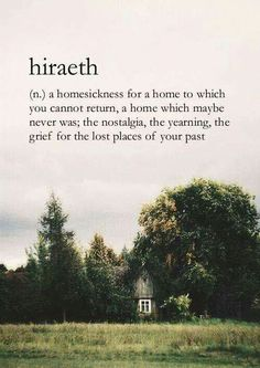 A Welsh Word Which Has No Literal Translation Its More Of A Feeling Than A Word Even The Definition Of A Word Can Be Poetry