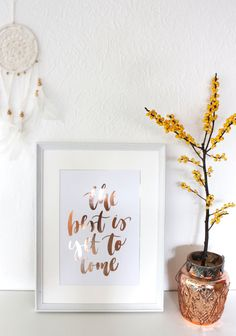 Real Rose Gold Foil Print The Best Is Yet To Come by CreativeFeel