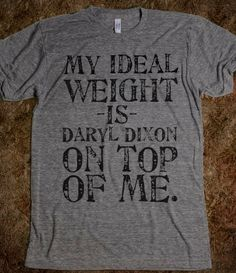 Ideal weight: Daryl Dixon on top of me! TWD. The Walking Dead. Norman Reedus.