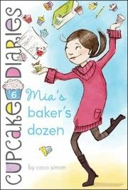 Mias Bakers Dozen Cupcake Diaries Quality by Coco Simon Cupcake Diaries, Book Cupcakes, Diary Book, Do Homework, Really Funny, Book Series, Tween, My Books, This Book