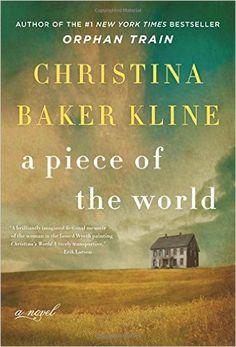 Amazon.com: A Piece of the World: A Novel (9780062356260): Christina Baker Kline: Books