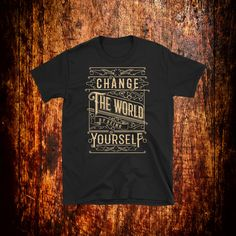 Items similar to Change The World By Being Yourself Shirt Gym Tank Tops, Workout Tank Tops, Inspirational Gifts, Vintage Shirts, Change The World, Motivational, Typography, Stylish, Trending Outfits
