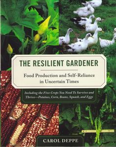 The Resilient Gardener: Food Production and Self-Reliance in Uncertain Times By Carol Deppe. edition, 384 pages. This truly is a gardening book li Gardening Books, Gardening Tips, Gardening Quotes, Flower Gardening, Self Reliance, This Is A Book, Organic Vegetables, Growing Vegetables, Permaculture